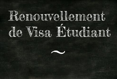 Informations sur le renouvellement de visa étudiant